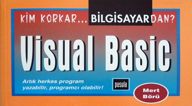 Who's Afraid of Visual Basic?